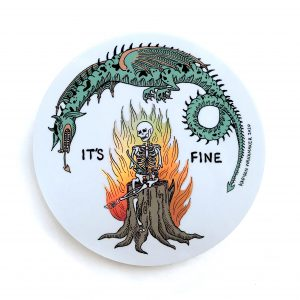 "It's Fine 3"" Sticker"